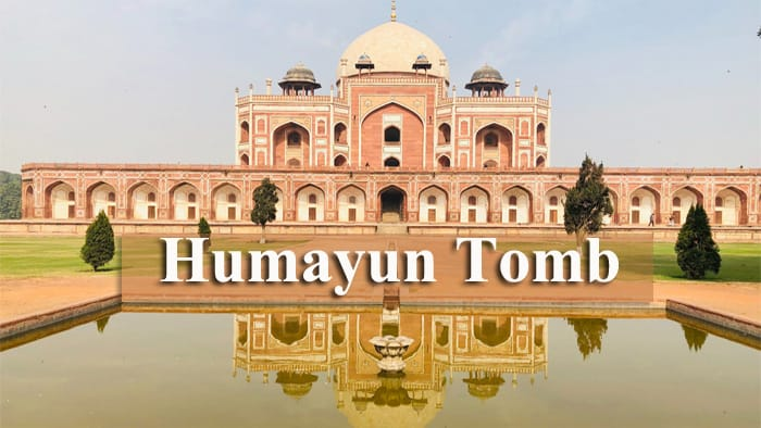 Humayun Tomb, Delhi – Information, History, Facts