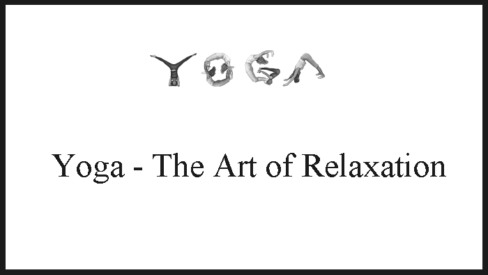 Yoga – The Art of Relaxation