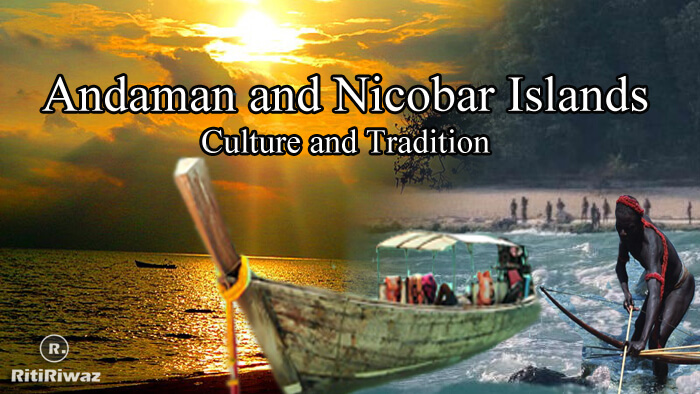 Andaman and Nicobar Islands – Culture and Tradition