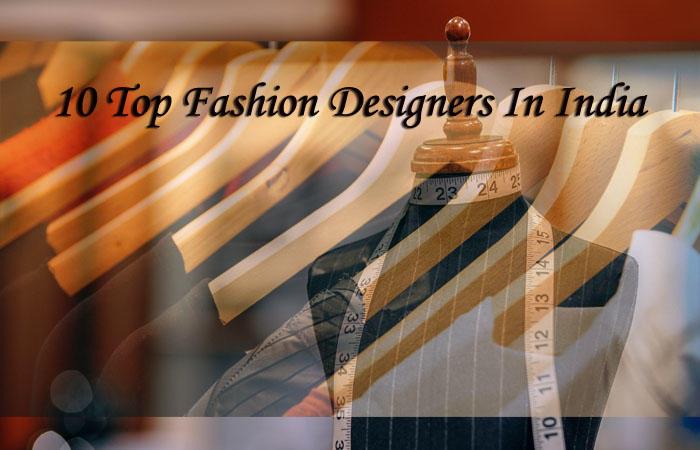 10 Top Fashion Designers In India
