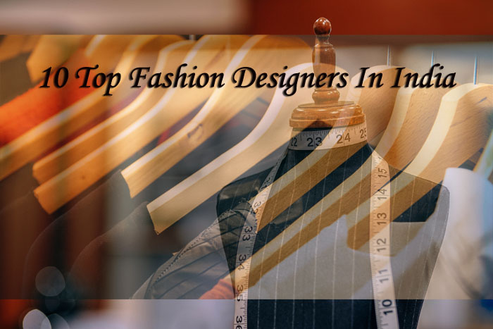 10 Top Fashion Designers In India