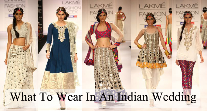 What To Wear In An Indian Wedding