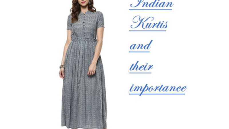 Indian Kurtis And Their Importance In Indian Society