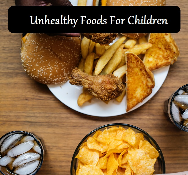 Unhealthy Foods For Children