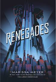 Renegades by Marissa Meyers