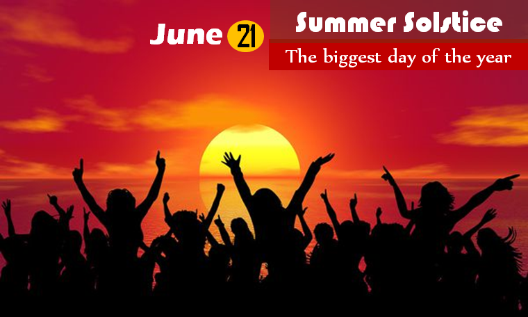 Summer Solstice June 21: The biggest day of the year