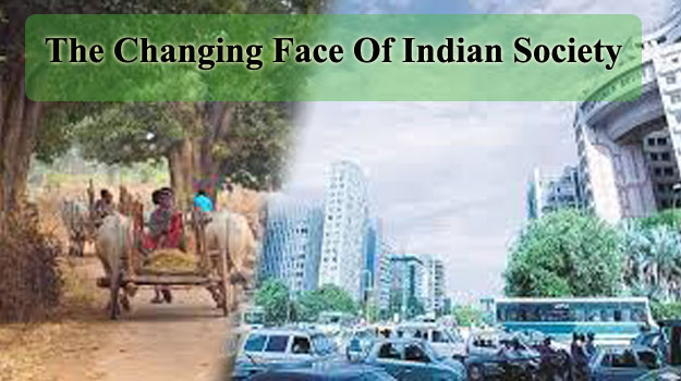 The Changing Face Of Indian Society