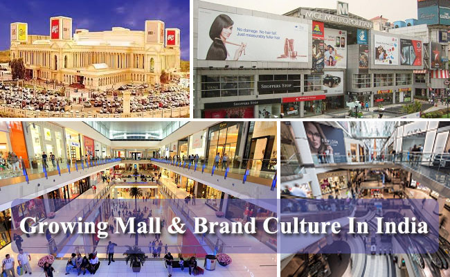 Growing Mall & Brand Culture In India