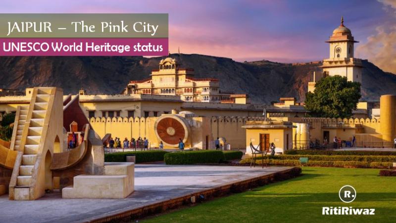 Jaipur Got UNESCO World Heritage Status