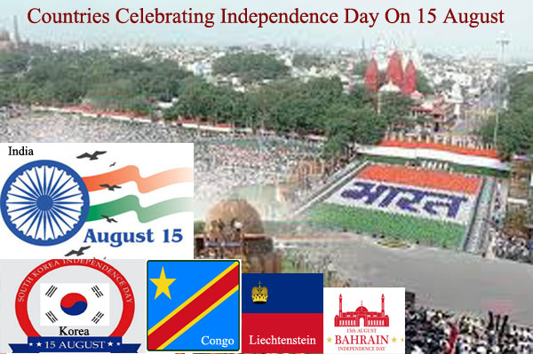Five Countries Celebrating Independence Day On 15 August