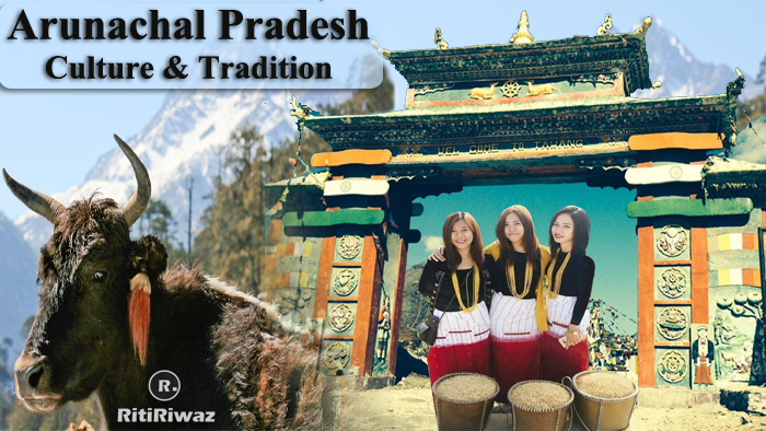 Arunachal Pradesh – Culture and Tradition
