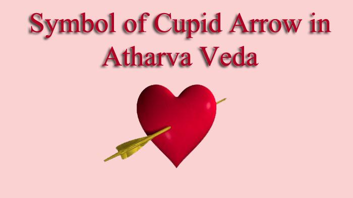 Symbol of Cupid Arrow in Atharva Veda