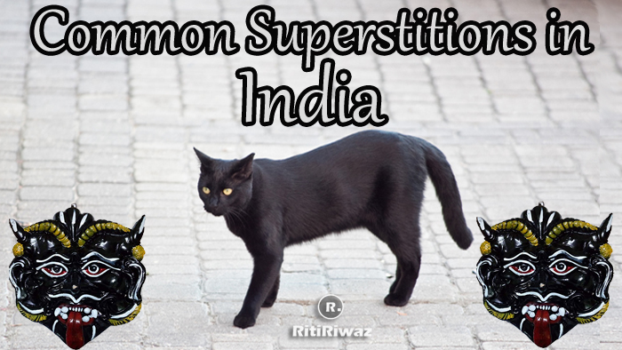 20 Common Superstitions In Indian Culture