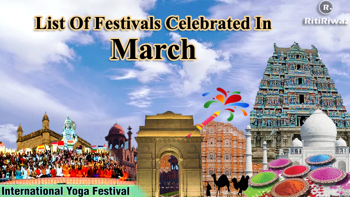 List Of Festivals Celebrated In The Month Of March