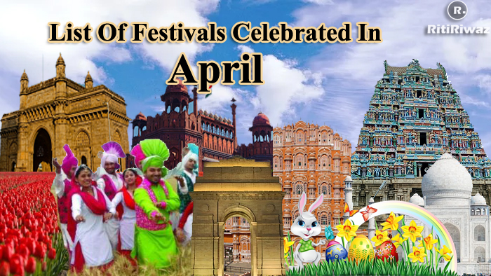 List Of Festivals Celebrated In The Month Of April