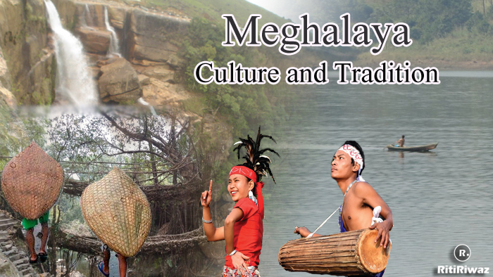 Meghalaya – Culture and Tradition