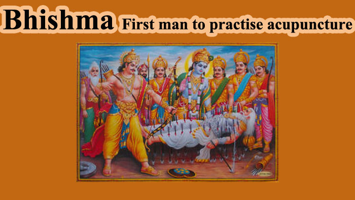 Bhishma – First man to practise acupuncture