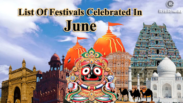 List Of Festivals Celebrated In The Month Of June