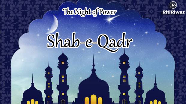 Shab-e-Qadr – Night of power and blessings