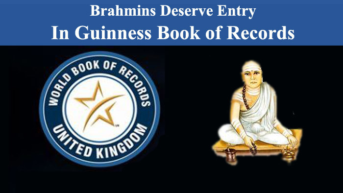 Brahmins deserve an entry into Guinness Book of Records