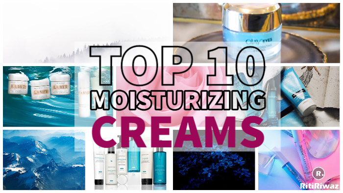 Top 10 Moisturizing Creams