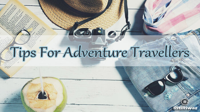 10 Smart Planning Tips For Adventure Travellers