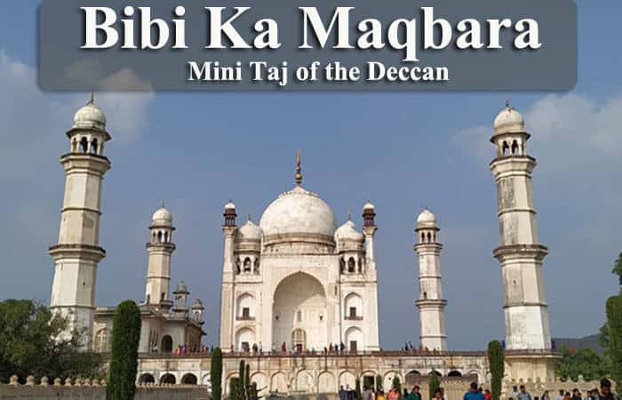 Bibi Ka Maqbara – Mini Taj of the Deccan