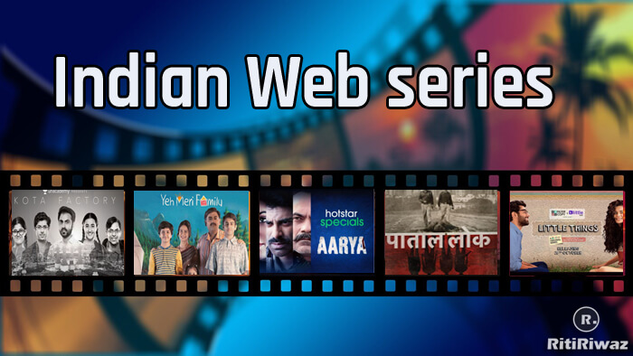 7 must watch web series that are totally MADE IN INDIA!