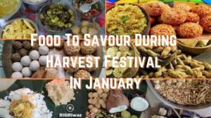 Food To Savour During Harvest Festival In January