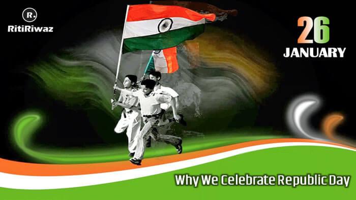 Why We Celebrate Republic Day?