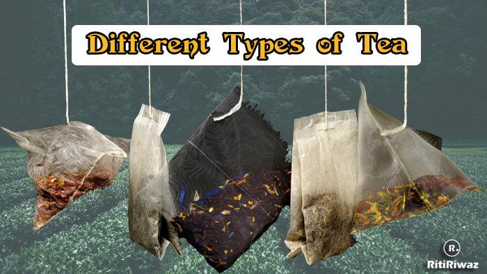 Different Types of Tea