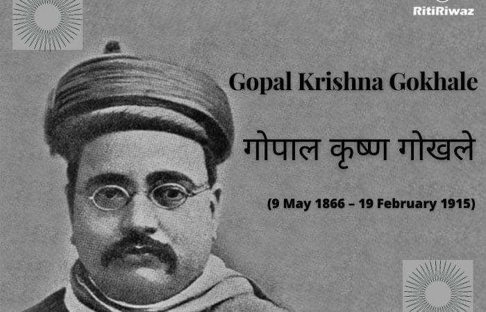 Gopal Krishna Gokhale (9 May 1866 – 19 February 1915)