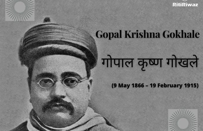 Gopal Krishna Gokhale (9 May 1866 – 19 February 1915)