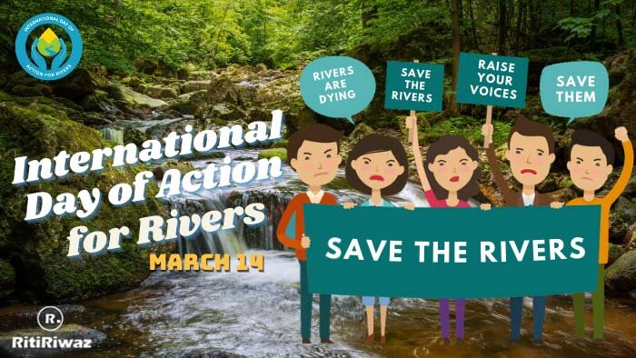 International Day of Action for Rivers – 14 March
