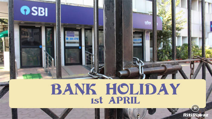 Bank Holiday in India – 1st April