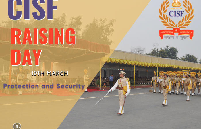 CISF Raising Day – 10th March