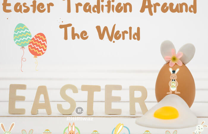 Easter Tradition Around The World