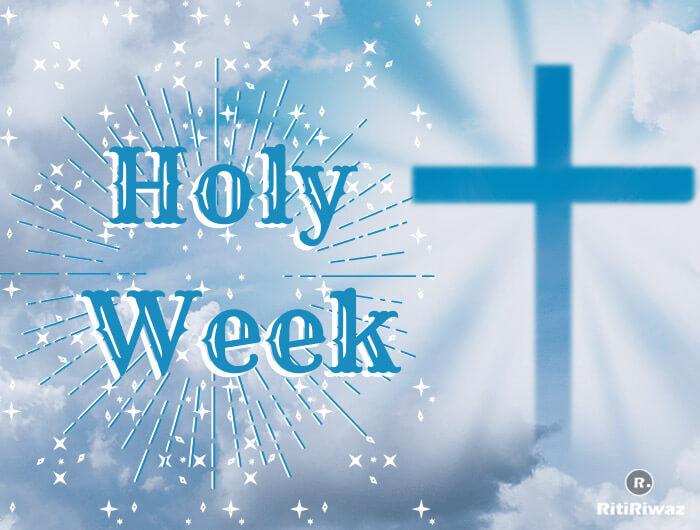 Holy Week (Palm Sunday – Holy Saturday)