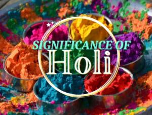 Significance of Holi