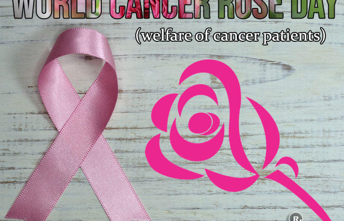 World Cancer Rose Day (welfare of cancer patients)