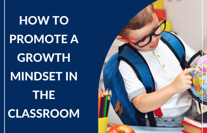 How to Promote a Growth Mindset in the Classroom