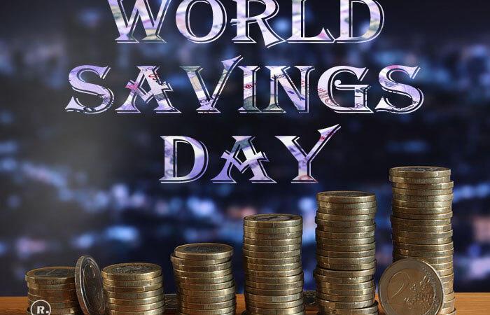 World Savings Day (World Thrift Day)